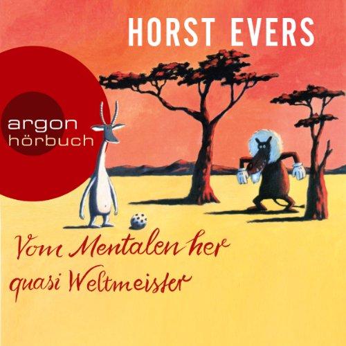 Buchseite und Rezensionen zu 'Vom Mentalen her quasi Weltmeister' von Horst Evers