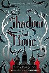 Shadow and Bone (Grisha Trilogy) by Leigh Bardugo (2012-06-05)