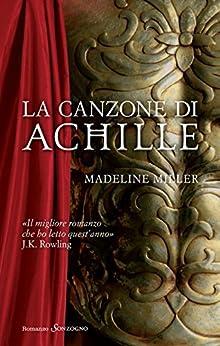 La canzone di Achille (Romanzi) di [Miller, Madeline]