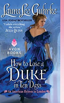How to Lose a Duke in Ten Days: An American Heiress in London par [Guhrke, Laura Lee]