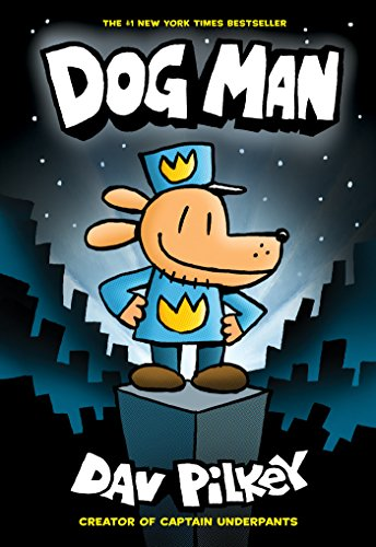 Dog Man: From the Creator of Captain Underpants (Dog Man #1) (English Edition)