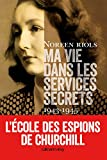 Ma vie dans les services secrets 1943-1945 - L'Ecole des espions de Churchill