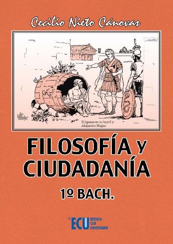 Filosofía y ciudadanía. 1º Bach por Cecilio Nieto Canovas