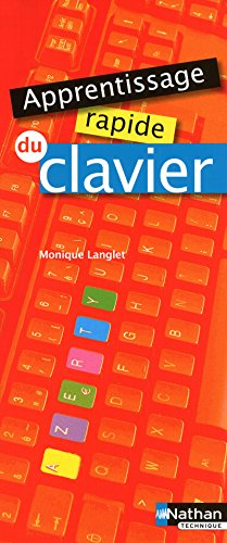 Apprentissage rapide du clavier - 2010 par Monique Langlet