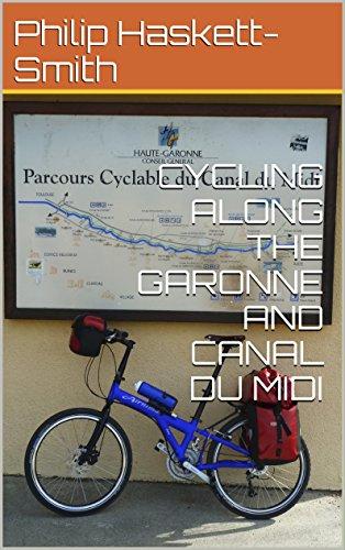 CYCLING ALONG THE GARONNE AND CANAL DU MIDI (English Edition)