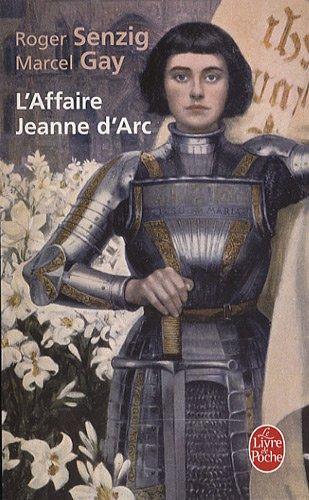 L'Affaire Jeanne D'ARC (Ldp Litterature) par Roger Senzig, Marcel Gay