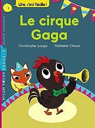 Le cirque Gaga (Milan poche poussin)