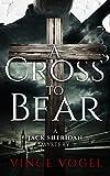 A Cross to Bear (Jack Sheridan Mystery) by Vince Vogel
