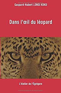 Dans l'oeil du léopard par Gaspard-Hubert Lonsi Koko