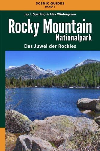 Rocky Mountain Nationalpark: Das Juwel der Rockies (Scenic Guides) - Rocky Mountains Colorado