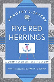 Five Red Herrings: Lord Peter Wimsey Book 7 (Lord Peter Wimsey Series) by [Sayers, Dorothy L.]