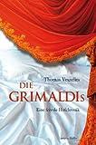 Die Grimaldis: Eine frivole Hofchronik - Thomas Veszelits