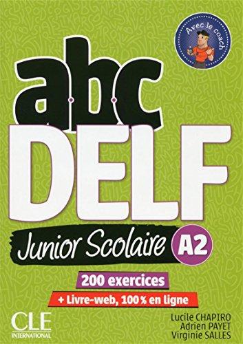 ABC DELF junior scolaire. A2. Per le Scuole superiori. Con espansione online por Lucile Chapiro