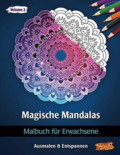 Magische Mandalas: Malbuch für Erwachsene (Ausmalen & Entspannen) (Ein Wie Dekorieren)