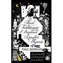 The Final Testimony of Raphael Ignatius Phoenix by Paul Sussman (2014-12-04)