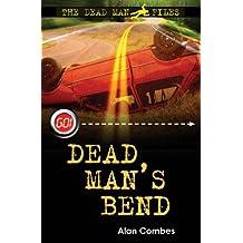 Dead Man's Bend (Dead Man Files 1) (Go!)