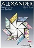 Alexander Weltatlas: Alexander Kleine Atlanten, Kleiner Atlas Rheinland-Pfalz und Saarland