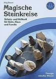Magische Steinkreise: Schutz und Heilkraft für Heim, Haus und Familie - Jörg Baum
