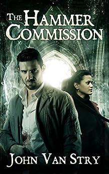 The Hammer Commission: Book 1 (English Edition) von [Van Stry, John]
