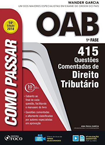 Como passar na OAB 1ª Fase: direito tributário: 415 questões comentadas (Portuguese Edition) por Wander Garcia