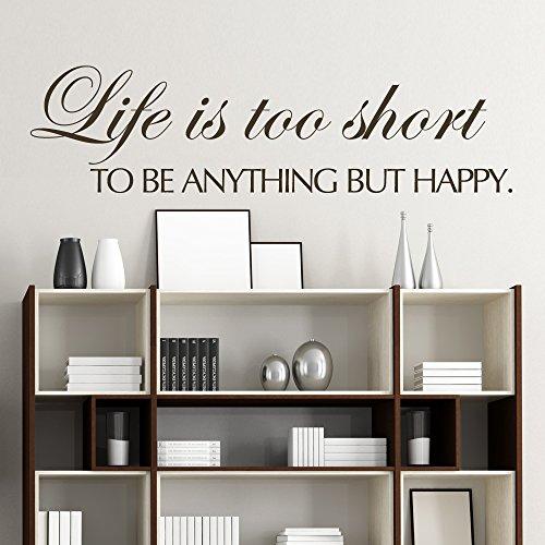 "Wandaufkleber, Vinyl, englischer Schriftzug ""Life Is Too Short To Be Anything But Happy"" - 16 x63 - custom"
