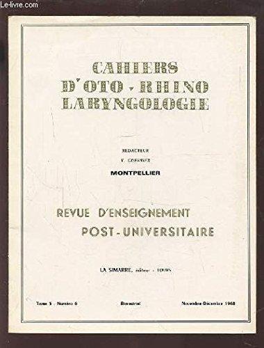 collection-cahiers-d-39-oto-rhino-laryngologie-montpellier-tome-3-numero-6-novembre-decembre-1968-problemes-endoscopiques-vus-par-le-laryngologiste-tympanoplastie-articles-therapeutiques-note-de-lecture-echos-et-nouvelles-etc