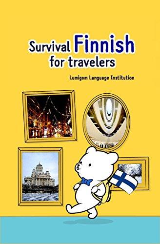 Survival Finnish for travelers: Lumi bear's basic travel Finnish (English Edition)