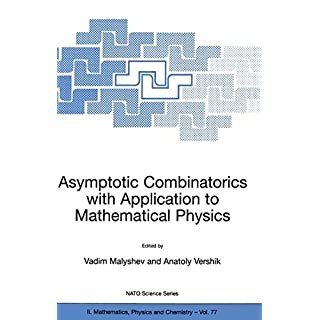 Asymptotic Combinatorics with Application to Mathematical Physics: Proceedings of the NATO Advanced Study Institute, Held in St. Petersburg, Russia, 9-22 July 2001 (NATO Science Series II)