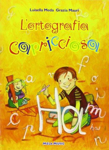 L'ortografia capricciosa. Con CD Audio