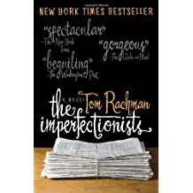 The Imperfectionists: A Novel by Tom Rachman (January 04,2011)