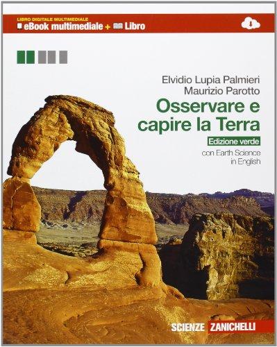 Osservare e capire la Terra. Vol. unico. Ediz. verde. Per le Scuole superiori. Con espansione online