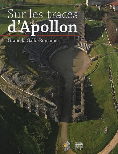 Sur les traces d'apollon : Grand la gallo-romaine