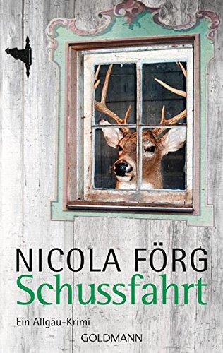 Buchseite und Rezensionen zu 'Schussfahrt: Ein Allgäu-Krimi' von Nicola Förg