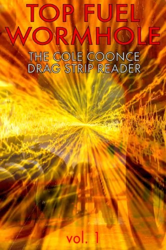 Top Fuel Wormhole (The Cole Coonce Drag Strip Reader Book 1) (English Edition)