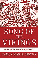 Song of the Vikings: Snorri and the Making of Norse Myths by Nancy Marie Brown (2012-11-08)