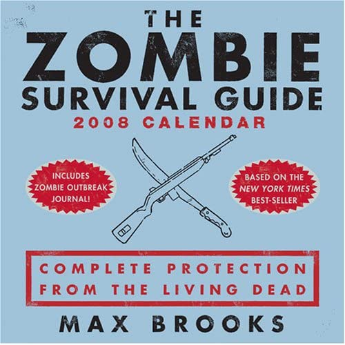 The Zombie Survival Guide 2008 Calendar: Complete Protection from the Living Dead