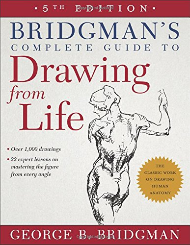 Bridgman's Complete Guide to Drawing from Life: 5th Edition
