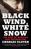 Black Wind, White Snow – The Rise of Russia`s New Nationalism