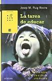 La tarea de educar: Relatos sobre el día a día de una escuela (Rosa Sensat)