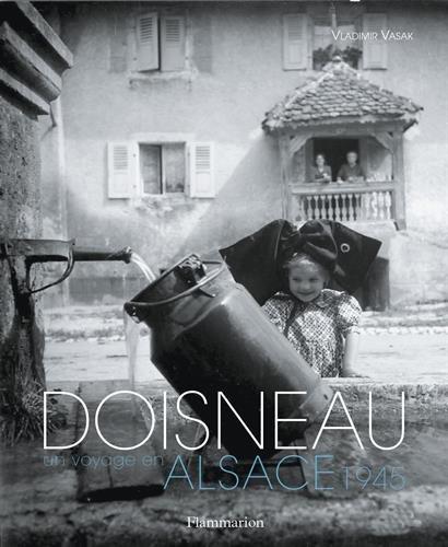 Doisneau, un voyage en Alsace, 1945