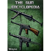 The Gun Encyclopedia (English Edition)
