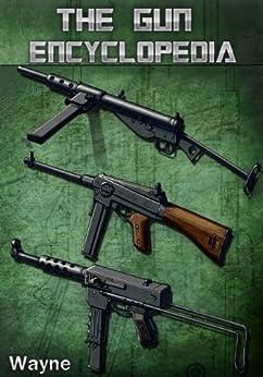 The Gun Encyclopedia by [Wayne, Neil]