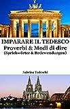 Scarica Libro Imparare il Tedesco Proverbi Modi di dire (PDF,EPUB,MOBI) Online Italiano Gratis