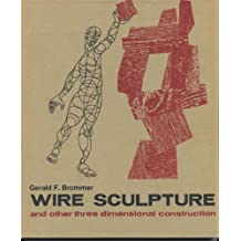 Wire Sculpture and Other Three-dimensional Construction