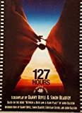 127 Hours Screenplay, the Shooting Script