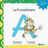 La A Aventurera (Castellano - A Partir De 3 Años - Libros Didácticos - Las Divertidas Aventuras De Las Letras Y Los Números)