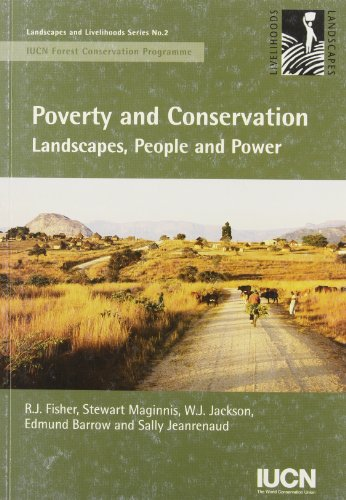 Poverty And Conservation: Landscapes, People And Power par R.J. Fisher, Stewart Maginnis, W. J. Jackson, Edmund Barrow