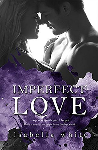 Imperfect Love (The 4ever Series Book 1) (English Edition) von [White, Isabella]