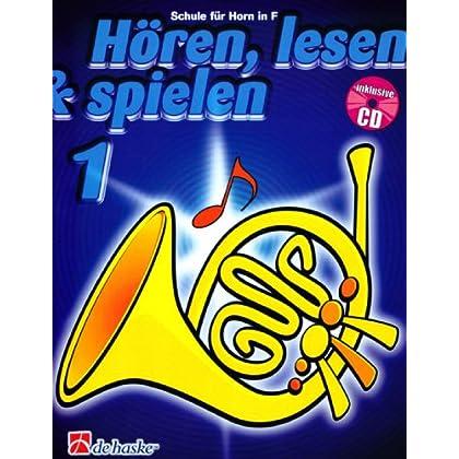 Hören, Lesen & Spielen 1 Horn in F
