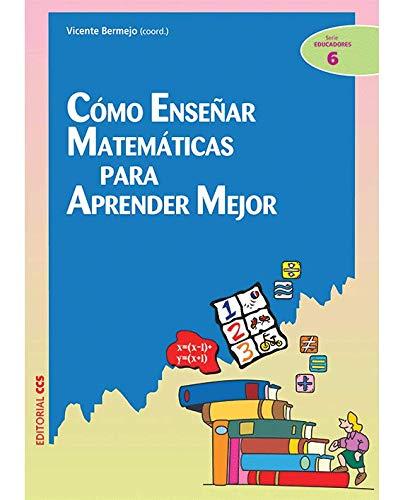 Cómo Enseñar Matemáticas Para Aprender Mejor - 1ª Edición (Ciudad de las Ciencias)